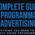 Complete Guide To Programmatic Advertising Explained
